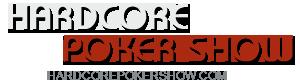 Hardcore Poker Show | Online Poker